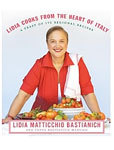 Lidia Cooks from the Heart of Italy: 175 Regional Recipes
