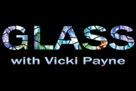 Glass With Vicki Payne
